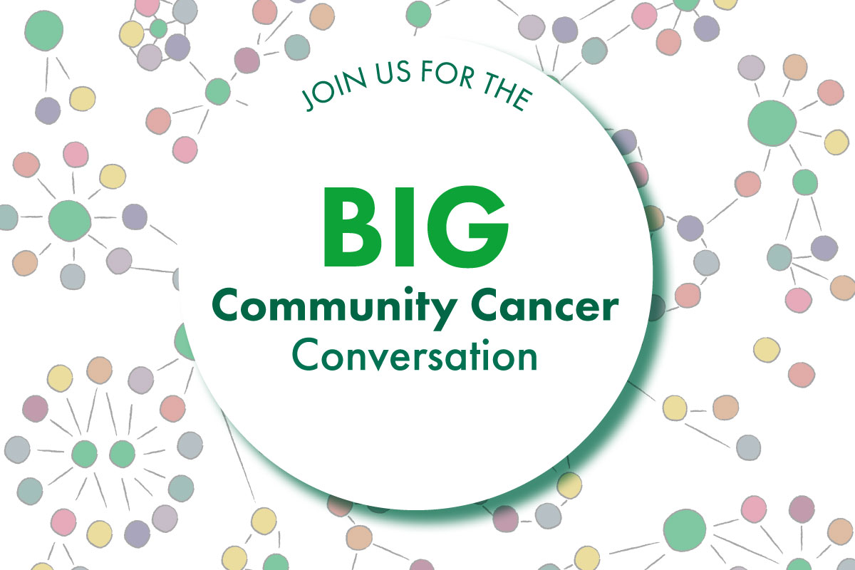 The Big Community Cancer Conversation Macmillan Cancer Connections