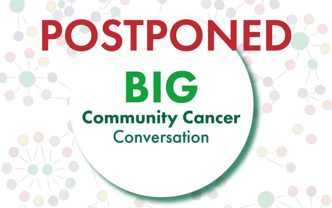 POSTPONED: The Big Community Cancer Conversation